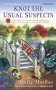 Knot the Usual Suspects | Haunted Yarn Shop Mystery Series | Molly MacRae