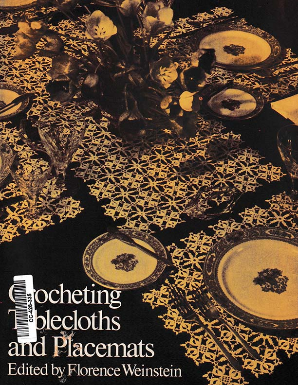 Crocheting Tablecloths and Placemats | Edited by Florence Weinstein