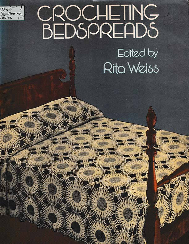 Crocheting Bedspreads | Edited by Rita Weiss
