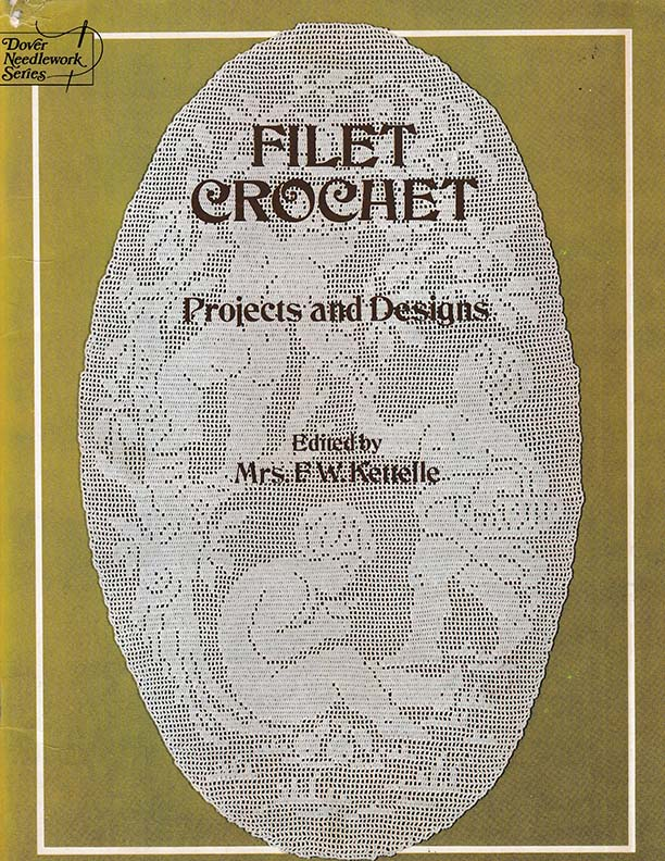 Filet Crochet Projects and Designs | Edited by F.W. Kettelle