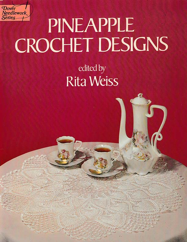 Pineapple Crochet Designs | Edited by Rita Weiss