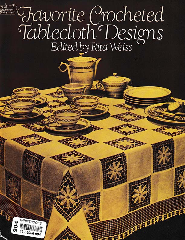 Favorite Crocheted Tablecloth Designs | Edited by Rita Weiss