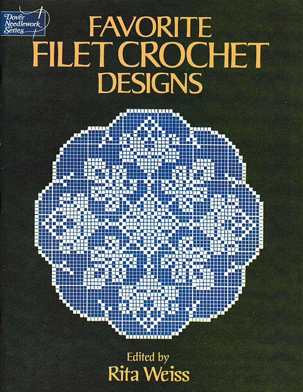Favorite Filet Crochet Designs | Edited by Rita Weiss