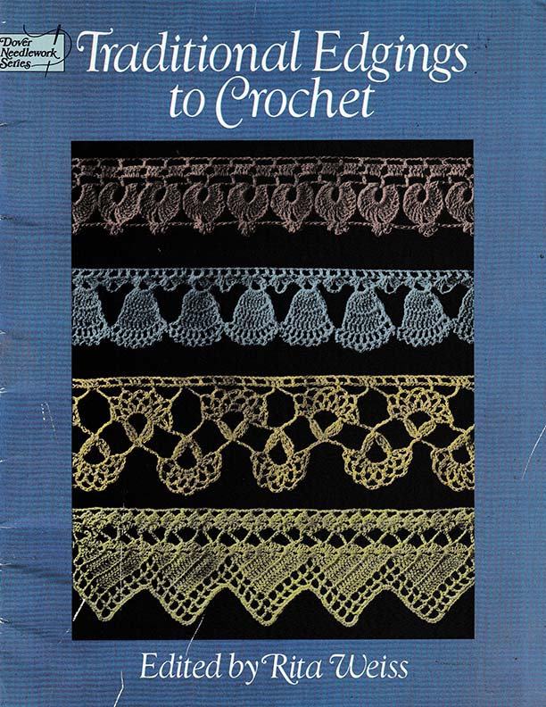 Traditional Edgings to Crochet | Edited by Rita Weiss