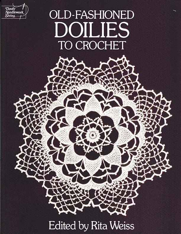 Old Fashioned Doilies to Crochet | Edited by Rita Weiss