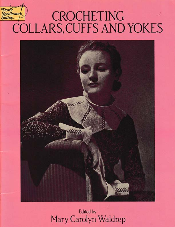 Crocheting Collars, Cuffs and Yokes | Edited by Mary Carolyn Waldrep