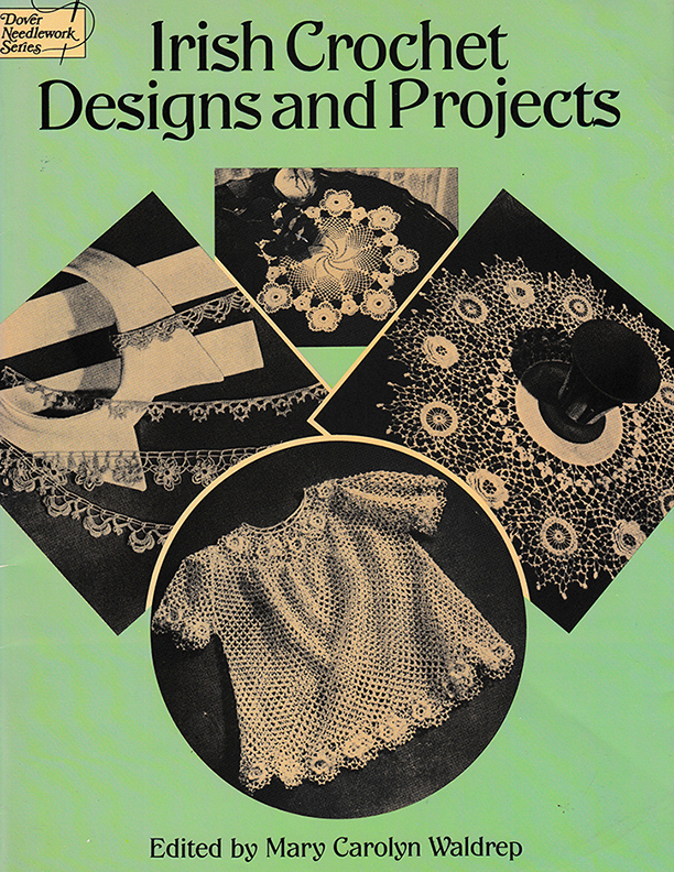 Irish Crochet Designs and Projects | Edited by Mary Carolyn Waldrep