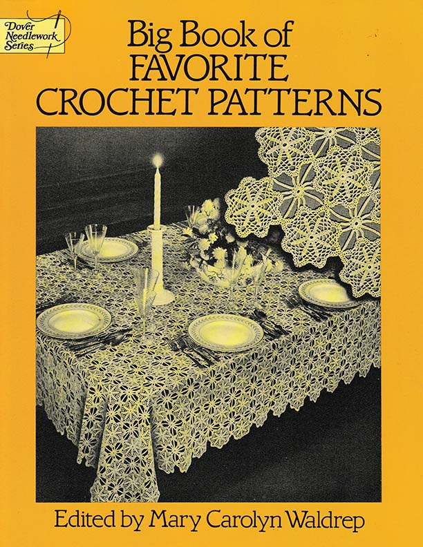 Big Book of Favorite Crochet Patterns | Edited by Mary Carolyn Waldrep