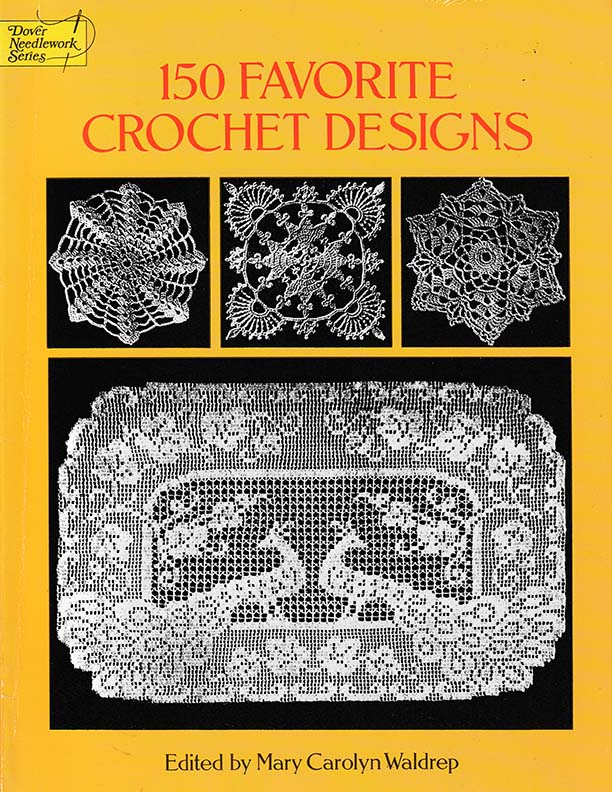 150 Favorite Crochet Designs | Edited by Mary Carolyn Waldrep
